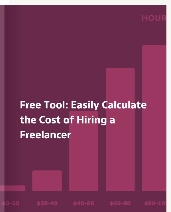 Calculate the cost of hiring a freelancer