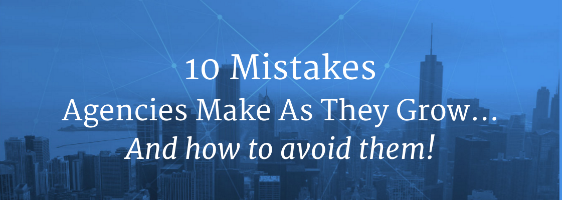 10-biggest-mistakes-during-agency-growth.png