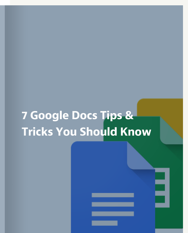 7 Google Docs Tips & Tricks